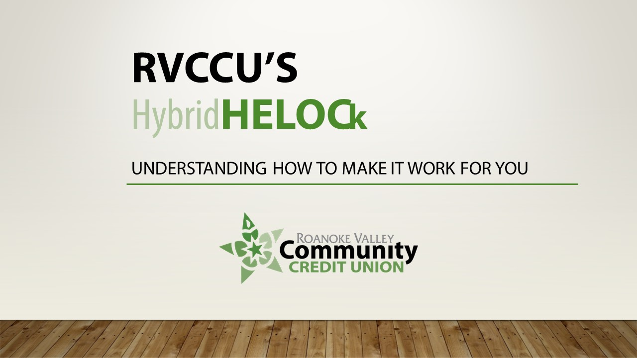 RVCCU's HybridHELOCk: Understanding How to Make it Work for You